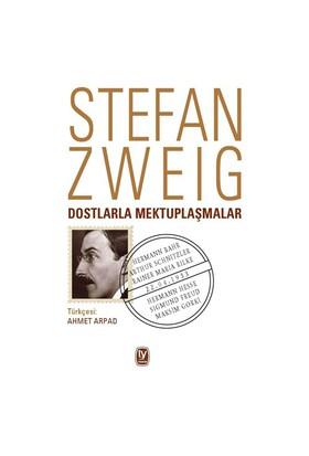 Dostlarla Mektuplaşmalar-Stefan Zweig