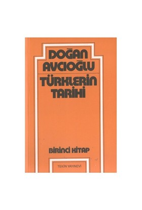 Türklerin Tarihi 1 - Doğan Avcıoğlu
