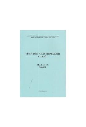 Türk Dili Araştırmaları Yıllığı - Belleten 2004 / 2-Kolektif
