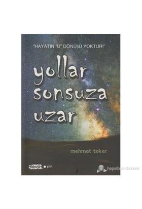 Yollar Sonsuza Uzar-Mehmet Toker