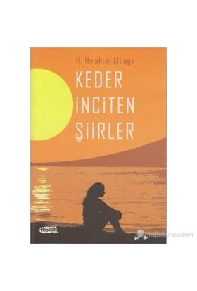 Keder İnciten Şiirler-H. İbrahim Alboğa
