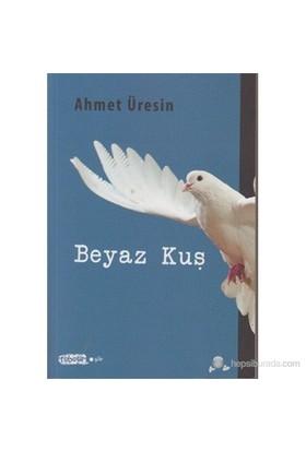 Beyaz Kuş-Ahmet Üresin