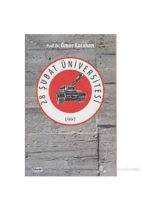 28 Şubat Üniversitesi-Ömer Karahan