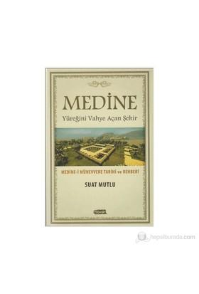 Medine - Yüreğini Vahye Açan Şehir