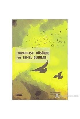 Yaradılışçı Düşünce Ve Temel Olgular-Abdulkadir Dursunoğlu