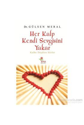 Her Kalp Kendi Sevgisini Yakar-Gülsen Meral