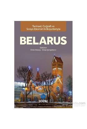 Tarihsel Coğrafi Ve Sosyo-Ekonomik Boyutlarıyla Belarus-Kolektif