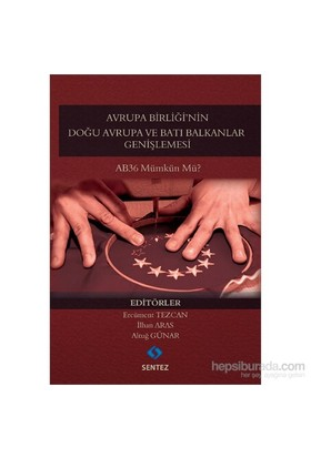 Avrupa Birliği'Nin Doğu Avrupa Ve Batı Balkanlar Genişlemesi-Altuğ Günar