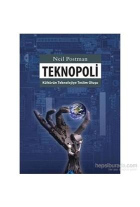 Teknopoli Kültürün Teknolojiye Teslim Oluşu