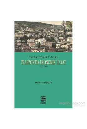 Trabzon'Da Ekonomik Hayat (1923-1950)