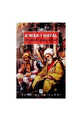 A'Mak-I Hayal-Filibeli Ahmet Hilmi