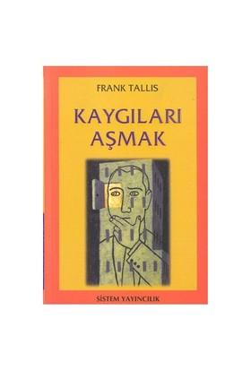 Kaygıları Aşmak-Frank Tallis