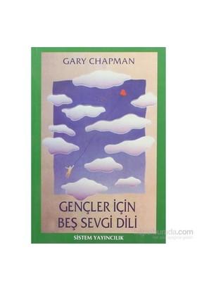 Gençler İçin Beş Sevgi Dili - Gary Chapman