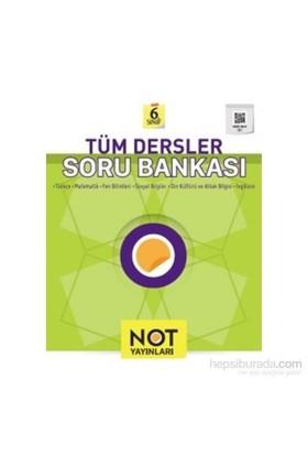 Not 6. Sınıf Tüm Dersler Soru Bankası-Kolektif