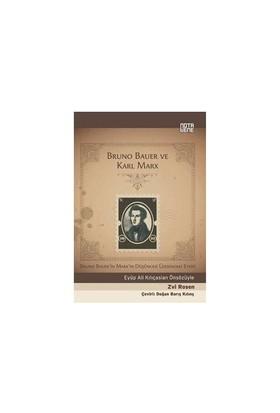 Bruno Bauer Ve Karl Marx - (Bruno Bauer'İn Marx'In Düşüncesi Üzerindeki Etkisi)-Güney Çeğin