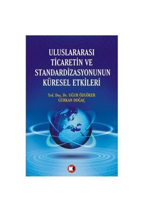 Uluslararası Ticaretin Ve Standardizasyonunun Küresel Etkileri-Gürkan Doğaç