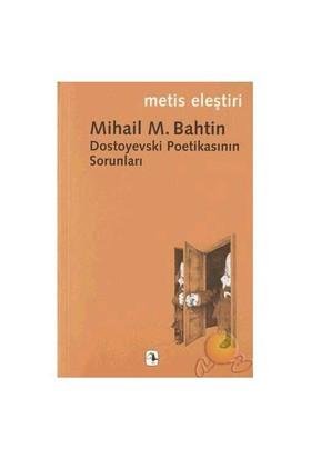 Dostoyevski Poetikasının Sorunları ( Problems Of Dostoevskys Poetics University Of Minnesota Press )