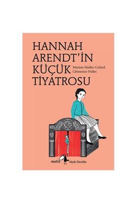 Hannah Arendt'İn Küçük Tiyatrosu-Marion Muller-Colard
