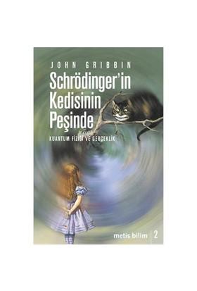 Schrodinger'in Kedisinin Peşinde - John Gribbin