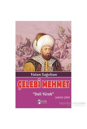Çelebi Mehmet - Vatan Sağolsun-Şaban Çibir