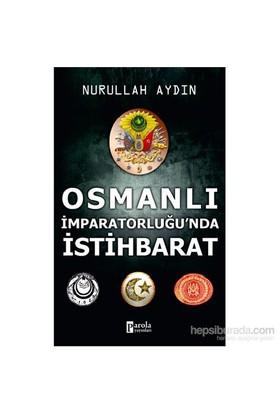 Osmanlı İmparatorluğu'Nda İstihbarat-Nurullah Aydın