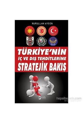 Türkiyenin İç Ve Dış Tehditlerine Stratejik Bakış-Nurullah Aydın