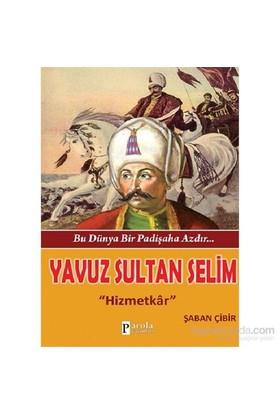 Yavuz Sultan Selim-Şaban Çibir