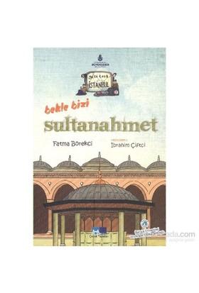 Geze Toza İstanbul 2-Bekle Bizi Sultanahmet-Fatma Börekci