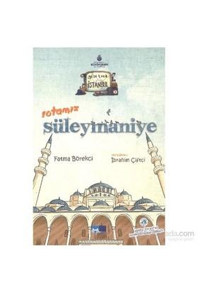 Geze Toza İstanbul 3-Rotamız Süleymaniye-Fatma Börekci