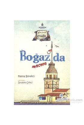 Geze Toza İstanbul 4- Boğazda Macera-Fatma Börekci