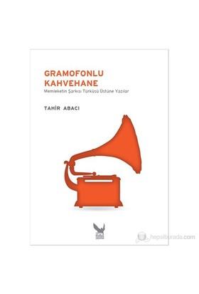 Gramofonlu Kahvehane-Tahir Abacı