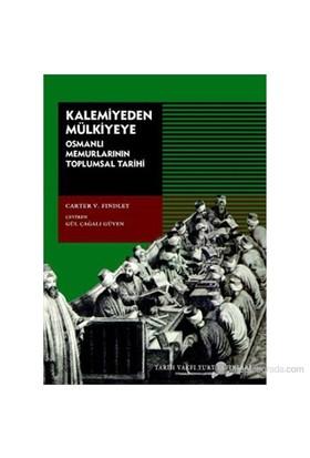 Kalemiyeden Mülkiyeye (Osmanlı Memurlarının Toplumsal Tarihi)