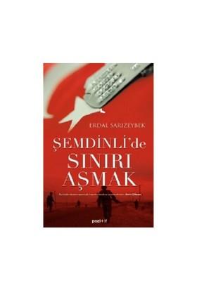 Şemdinli'de Sınırı Aşmak - Erdal Sarızeybek