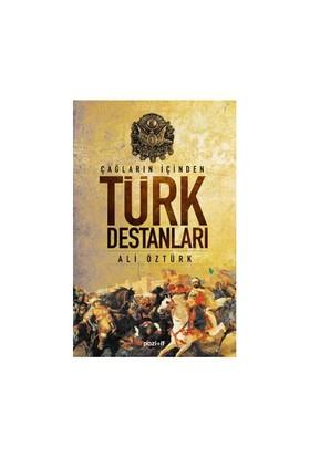 Çağların İçinden Türk Destanları - Ali Öztürk
