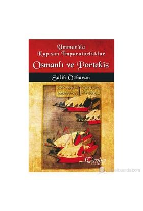 Umman'Da Kapışan İmparatorluklar Osmanlı Ve Portekiz-Salih Özbaran