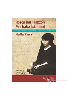 Hoşça Kal Trabzon Merhaba İstanbul-Mediha Kayra