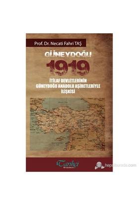 Güneydoğu 1919 - İtilaf Devletlerinin Güneydoğu Anadolu Aşiretiyle İlişkisi-Necati Fahri Taş