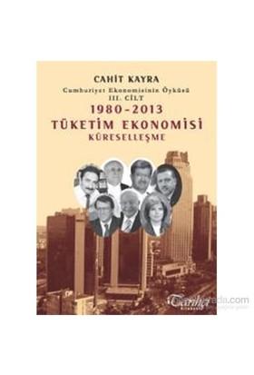Cumhuriyet Ekonomisinin Öyküsü Iıı. Cilt-Cahit Kayra
