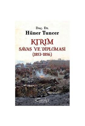 Kırım: Savaş Ve Diplomasi (1853-1856)-Hüner Tuncer