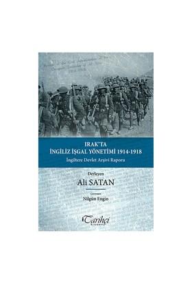 Irak'Ta İngiliz İşgal Yönetimi 1914-1918: İngiltere Devlet Arşivi Raporu-Ali Satan