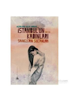İstanbul'Un Kadınları – Sahnelerin Sultanları-Hülya Karakaş