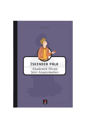 Akademik Divan Şiiri Araştırmaları-İskender Pala