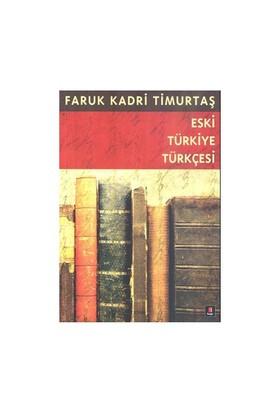 Eski Türkiye Türkçesi-Faruk Kadri Timurtaş