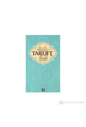 Rabindranath Tagore Gitanjali Tanrı'ya Adanmış Şiirler