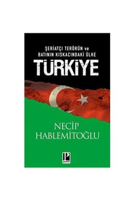 Şeriatçı Terörün ve Batının Kıskacındaki Ülke Türkiye - Necip Hablemitoğlu