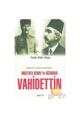 Mustafa Kemal'in Ağzından Vahidettin - Falih Rıfkı Atay