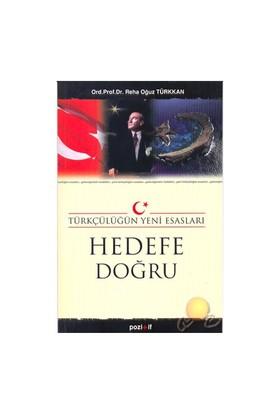Türkçülüğün Yeni Esasları- Hedefe Doğru