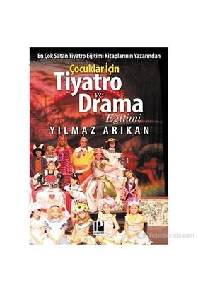 Çocuklar İçin Tiyatro Ve Drama Eğimi-Yılmaz Arıkan
