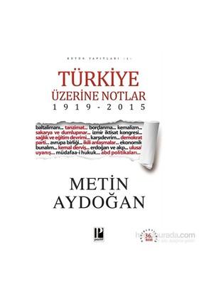 Türkiye Üzerine Notlar 1919-2015