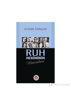 Ruh Hekiminin Hatıraları-Ayhan Songar